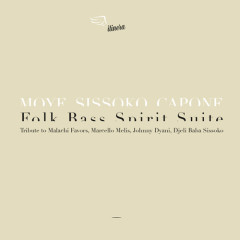 Folk Bass Spirit Suite Tribute to Malachi Favors, Marcello Melis, Johnny Dyani, Djeli Baba Sissoko
